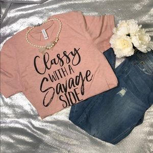 """""""Classy with a Savage side"""" tee"""